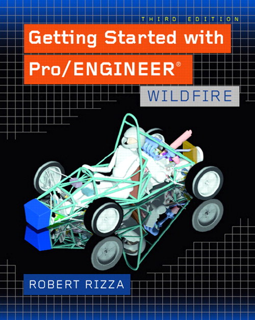 Getting Started with Pro/ENGINEER: Wildfire, 3rd Edition