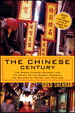 Chinese Century, The: The Rising Chinese Economy and Its Impact on the Global Economy, the Balance of Power, and Your Job