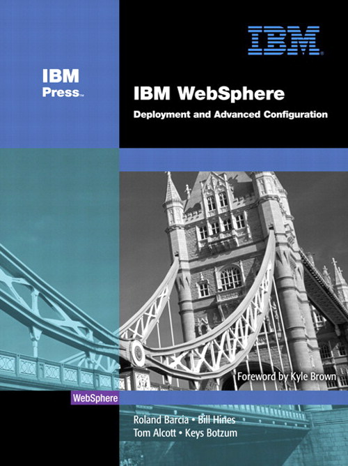 IBM WebSphere: Deployment and Advanced Configuration
