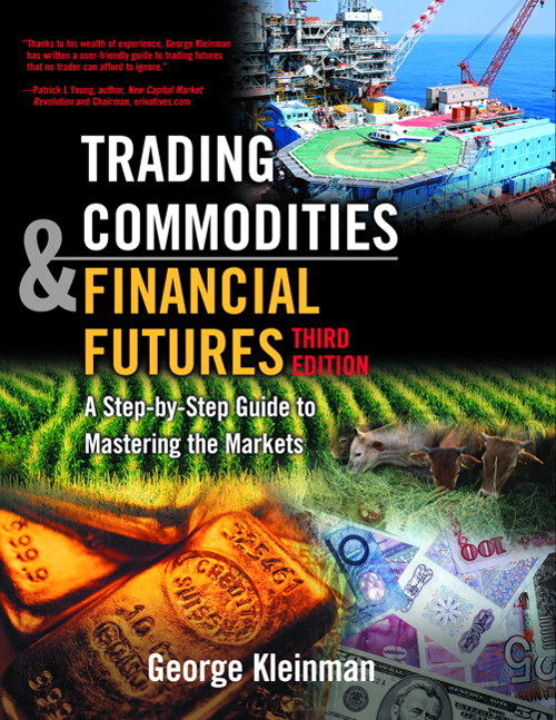 Trading Commodities and Financial Future: A Step by Step Guide to Mastering the Markets, 3rd Edition