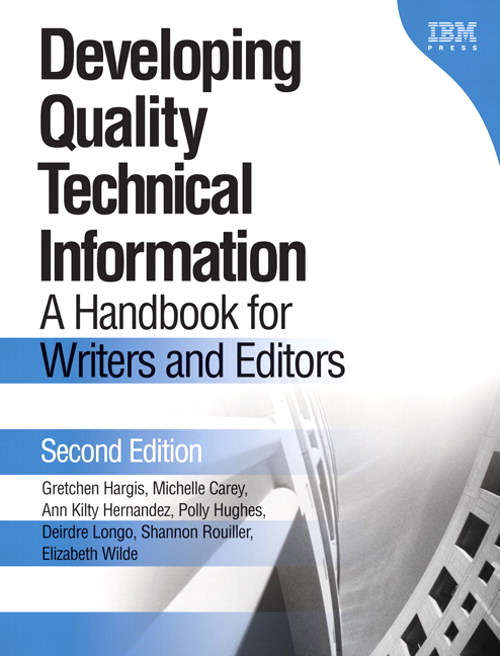 Developing Quality Technical Information: A Handbook for Writers and Editors, 2nd Edition