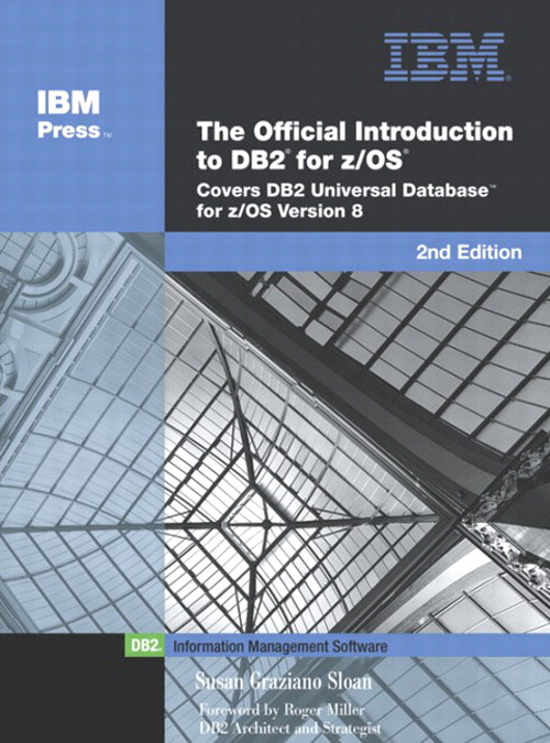 Official Introduction to DB2 for z/OS, The: Covers DB2 Universal Database for z/OS Version 8, 2nd Edition