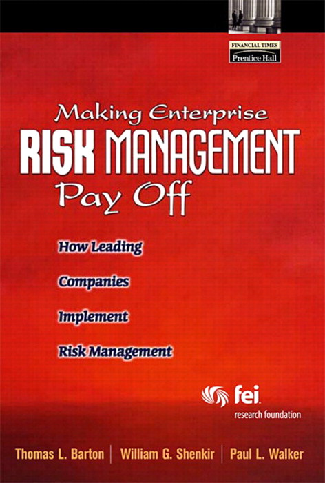 Making Enterprise Risk Management Pay Off: How Leading Companies Implement Risk Management