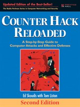 Counter Hack Reloaded: A Step-by-Step Guide to Computer Attacks and Effective Defenses, 2nd Edition