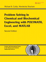 Problem Solving in Chemical and Biochemical Engineering with POLYMATH, Excel, and MATLAB, 2nd Edition