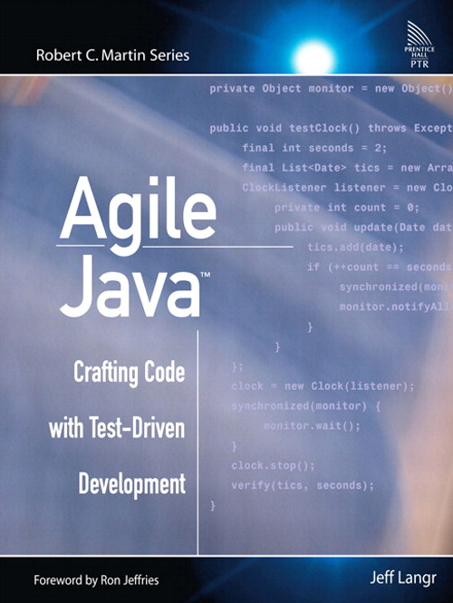 "Agile Java"": Crafting Code with Test-Driven Development"