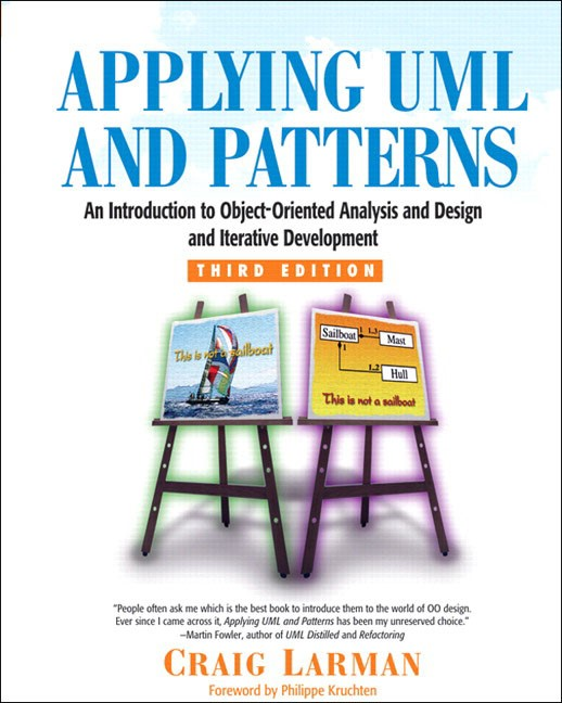 Applying UML and Patterns: An Introduction to Object-Oriented Analysis and Design and Iterative Development, 3rd Edition