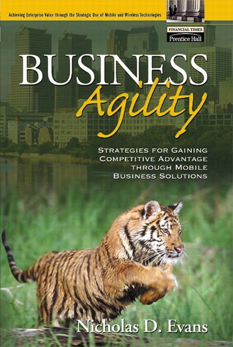 Business Agility: Strategies for Gaining Competitive Advantage through Mobile Business Solutions