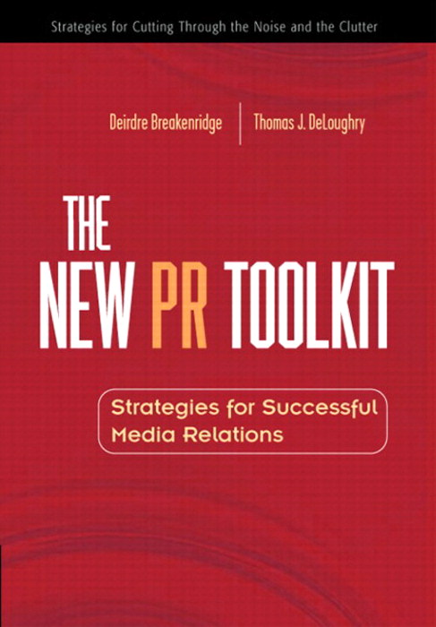 New PR Toolkit, The: Strategies for Successful Media Relations