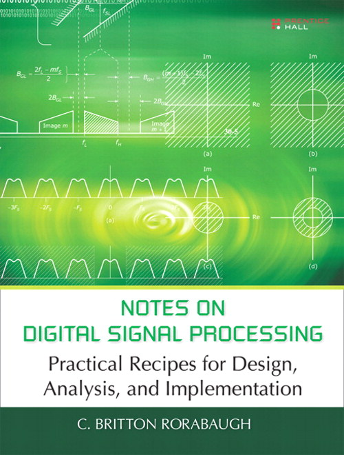 Notes on Digital Signal Processing: Practical Recipes for Design, Analysis and Implementation