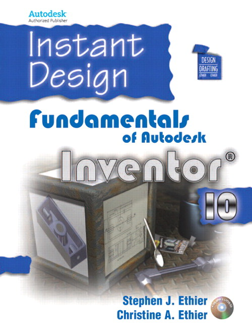 Instant Design: Fundamentals of Autodesk Inventor 10
