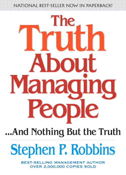 Truth About Managing People...And Nothing But the Truth, The