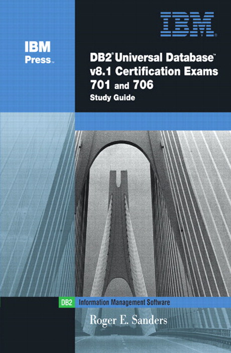 DB2® Universal Database V8.1 Certification Exams 701 and 706 Study Guide