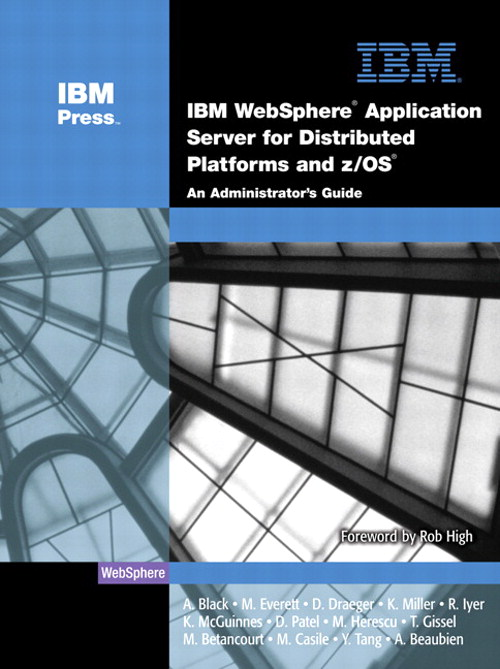 IBM WebSphere Application Server for Distributed Platforms and z/OS: An Administrator's Guide