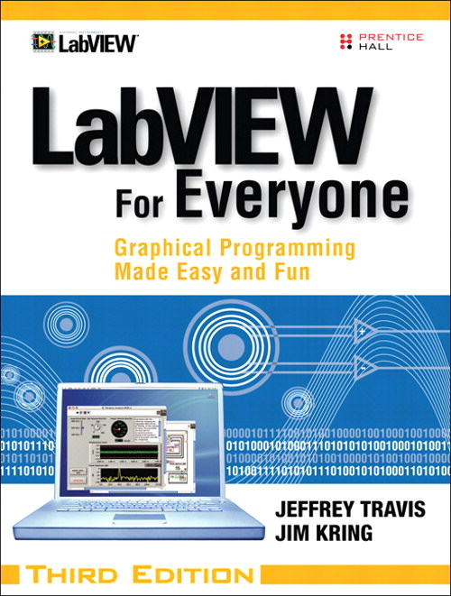 LabVIEW for Everyone: Graphical Programming Made Easy and Fun, 3rd Edition