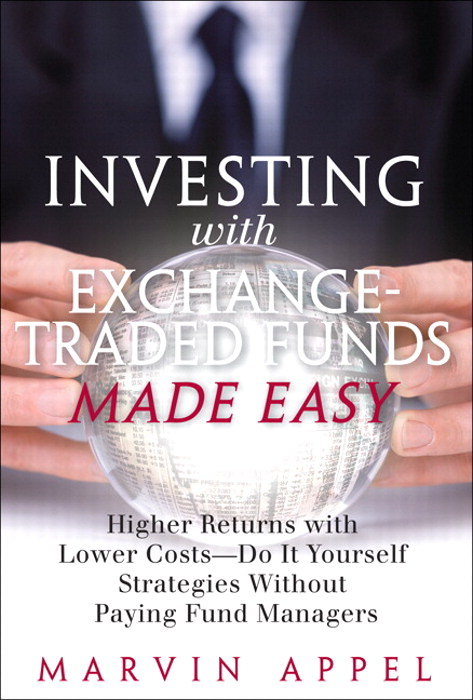 Investing with Exchange-Traded Funds Made Easy: A Start to Finish Plan to Reduce Costs and Achieve Higher Returns