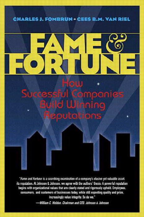 Fame and Fortune: How Successful Companies Build Winning Reputations