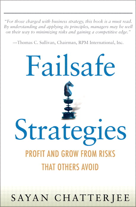 Failsafe Strategies: Profit and Grow from Risks that Others Avoid