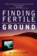 Finding Fertile Ground: Identifying Extraordinary Opportunities for New Ventures