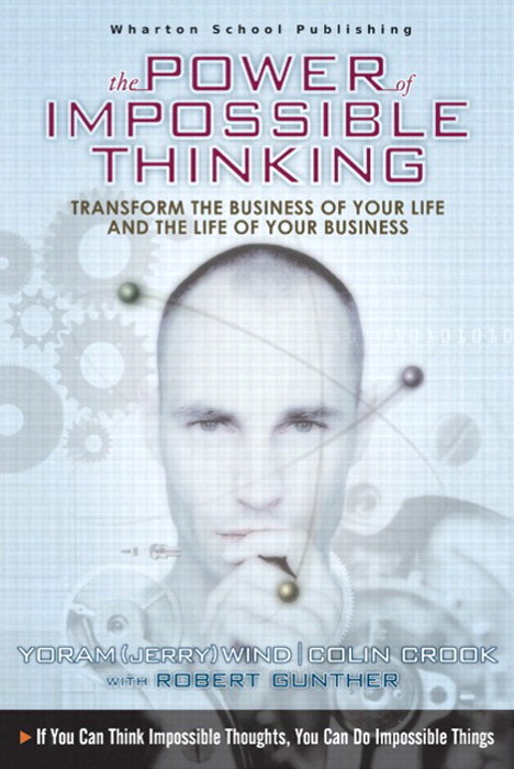 Power of Impossible Thinking, The: Transform the Business of Your Life and the Life of Your Business