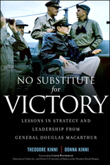 No Substitute for Victory: Lessons in Strategy and Leadership from General Douglas MacArthur