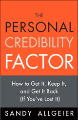 Personal Credibility Factor, The: How to Get It, Keep It, and Get It Back (If You've Lost It)
