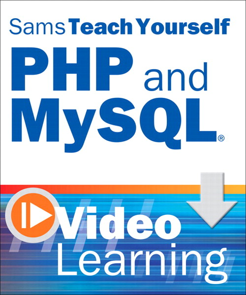 Sams Teach Yourself PHP and MySQL Video Learning, Video Download
