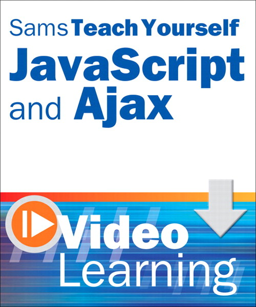 Sams Teach Yourself JavaScript and Ajax Video Learning, Video Download