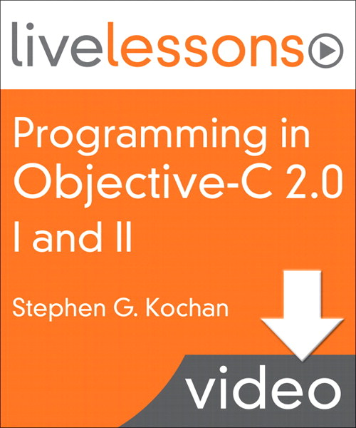 Programming in Objective-C 2.0 LiveLessons (Video Training): Part I Language Fundamentals and Part II iPhone Programming and the Foundation Framework, Video Download