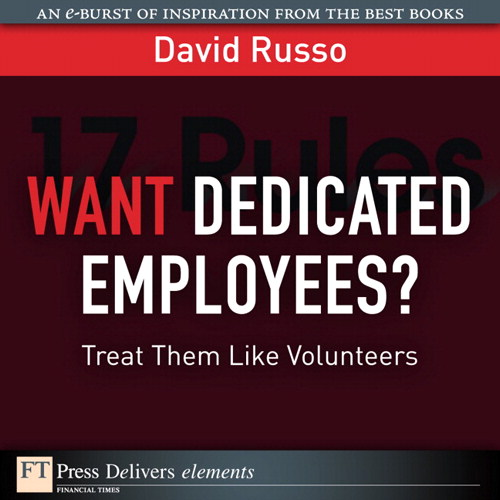 Want Dedicated Employees: Treat Them Like Volunteers
