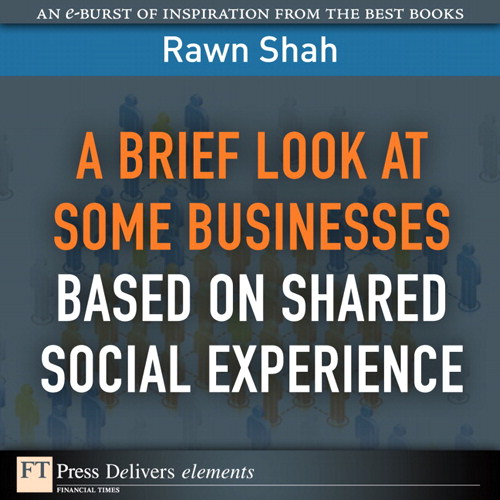 Brief Look at Some Businesses Based on Shared Social Experience, A
