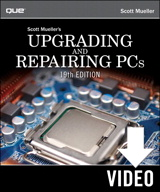 Upgrading and Repairing PCs 19th Edition Video, Downloadable Version