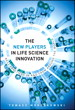 New Players in Life Sciences Innovation, The: Best Practices in R&D from Around the World, The