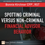 Spotting Criminal Versus Non-Criminal Financial Advisor Behavior