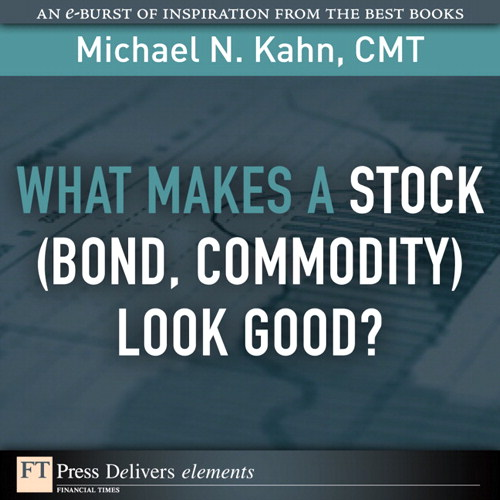 What Makes a Stock (Bond, Commodity) Look Good?