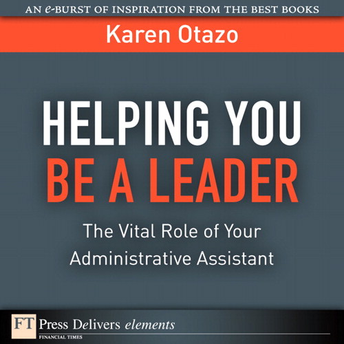 Helping You Be a Leader: The Vital Role of Your Administrative Assistant