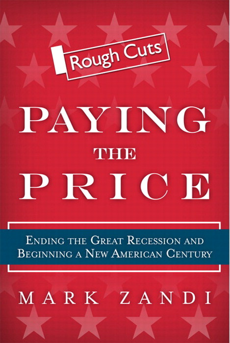 Paying the Price: Ending the Great Recession and Beginning a New American Century, Rough Cuts