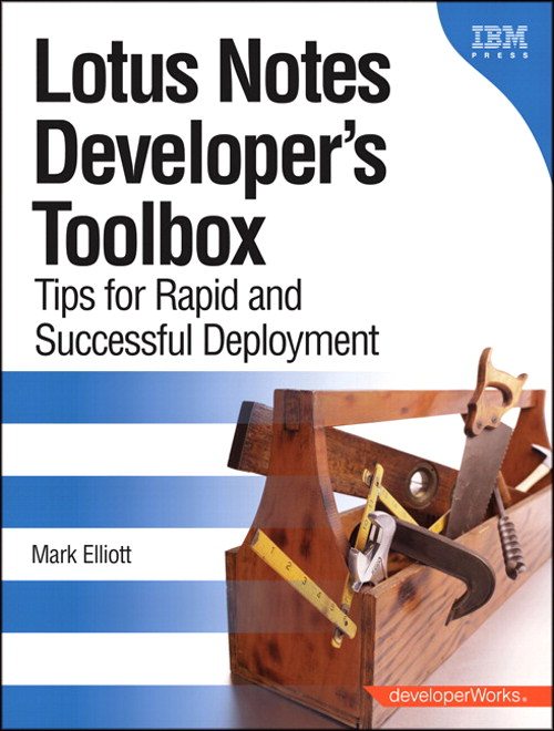Lotus Notes Developer's Toolbox: Tips for Rapid and Successful Deployment