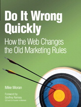 Do It Wrong Quickly: How the Web Changes the Old Marketing Rules