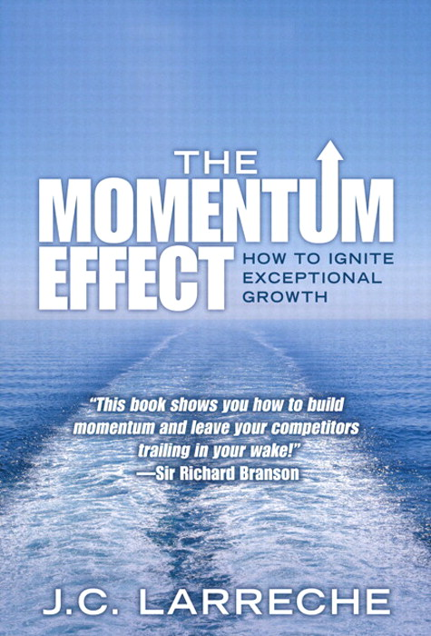 Momentum Effect, The: How to Ignite Exceptional Growth