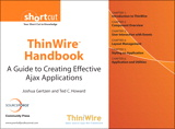 ThinWire¿ Handbook: A Guide to Creating Effective Ajax Applications (Digital Short Cut)