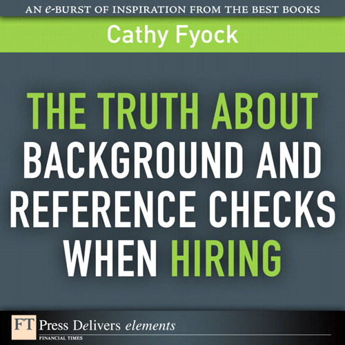 Truth About Background and Reference Checks When Hiring, The