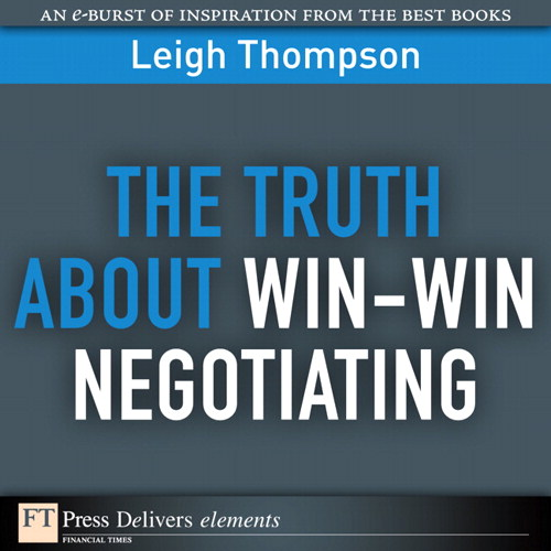 Truth About Win-Win Negotiating, The