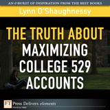 Truth About Maximizing College 529 Accounts, The