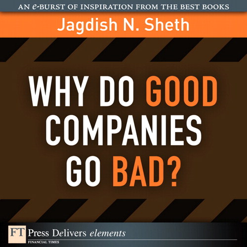 Why Do Good Companies Go Bad?