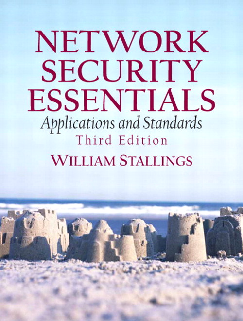 Network Security Essentials: Applications and Standards, 3rd Edition