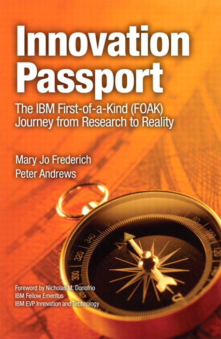 Innovation Passport: The IBM First-of-a-Kind (FOAK) Journey From Research to Reality