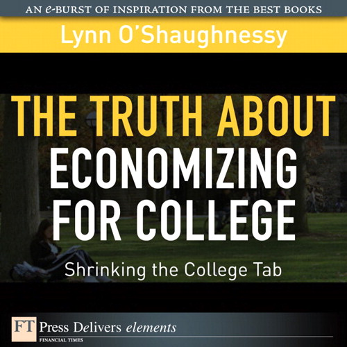 Truth About Economizing for College, The: Shrinking the College Tab