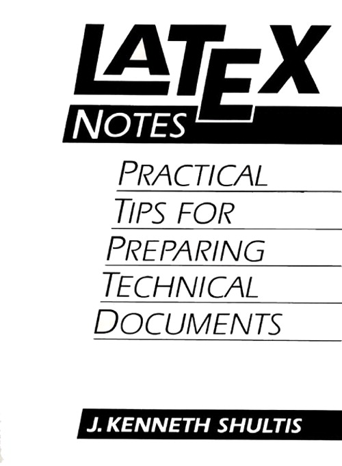 LATEX Notes: Practical Tips for Preparing Technical Documents
