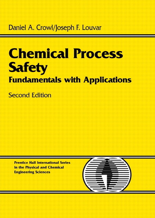 Chemical Process Safety: Fundamentals with Applications, 2nd Edition